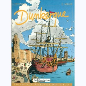 Dunkerque, A History of Dunkerque :