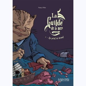 La Guilde de la mer : Tome 1, Au point de devant