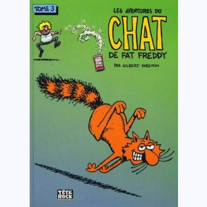 Les aventures du Chat de Fat Freddy : Tome 3
