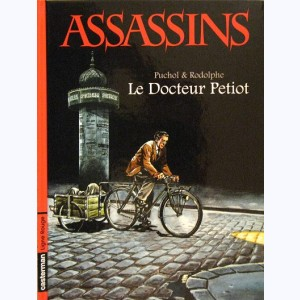 Assassins : Tome 1, Le docteur Petiot