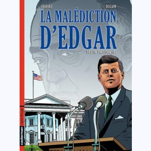 La malédiction d'Edgar : Tome 1, Destin présidentiel