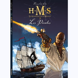 H.M.S. - His Majesty's Ship : Tome 5, Les Pirates