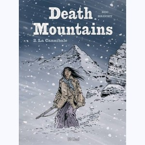 Death Mountains : Tome 2, La Cannibale