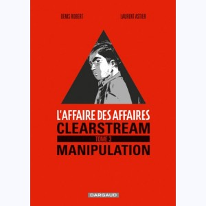 L'Affaire des affaires : Tome 3, Clearstream manipulation
