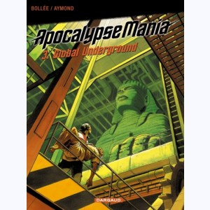 Apocalypse Mania : Tome 3 Cycle 1, Global underground