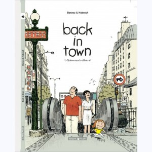 Back in Town : Tome 1, Gloire aux trottoirs