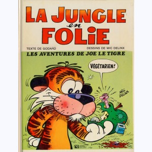 La Jungle en folie : Tome 1, Les aventures de Joe le tigre