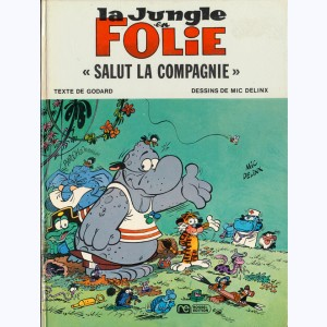 La Jungle en folie : Tome 2, Salut la Compagnie