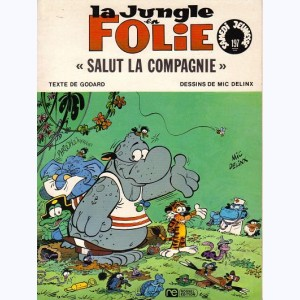 197 : La Jungle en folie : Tome 2, Salut la Compagnie