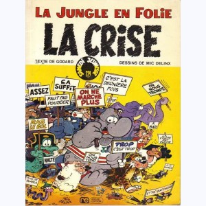 224 : La Jungle en folie : Tome 6, La crise