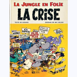 La Jungle en folie : Tome 6, La crise