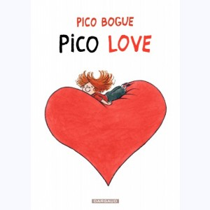 Pico Bogue : Tome 4, Pico Love