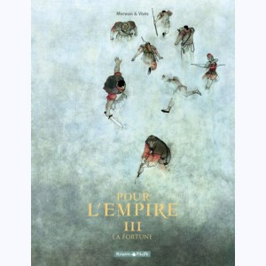 Pour L'Empire : Tome 3, La Fortune