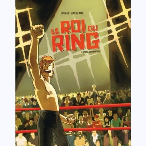 Le Roi du Ring : Tome 1, Graine de champion
