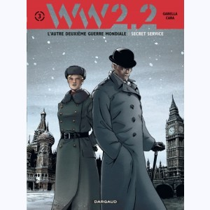 WW 2.2 : Tome 3, Secret Service