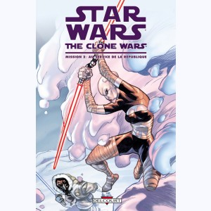 Star Wars - The Clone Wars : Tome 2, Mission 2 : Au Service de la République