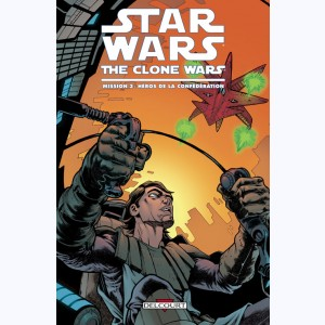 Star Wars - The Clone Wars : Tome 3, Mission 3 : Héros de la Confédération