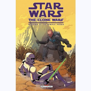 Star Wars - The Clone Wars : Tome 5, Mission 5 : Le Temple perdu