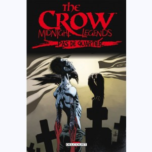 The Crow - Midnight Legends : Tome 1, Pas de quartier