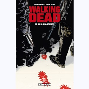 Walking Dead : Tome 11, Les Chasseurs