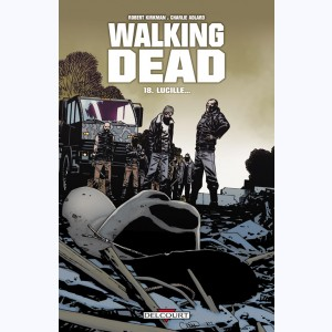 Walking Dead : Tome 18, Lucille...