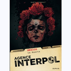 Agence Interpol : Tome 1, Mexico