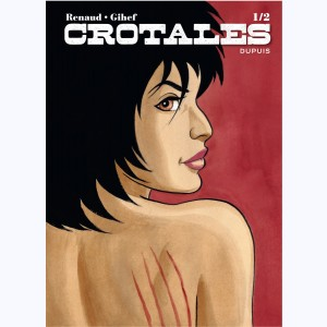 Crotales : Tome 1