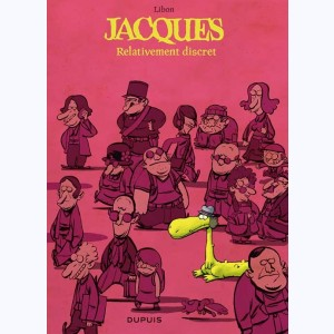 Jacques le petit lézard géant : Tome 3, Relativement discret