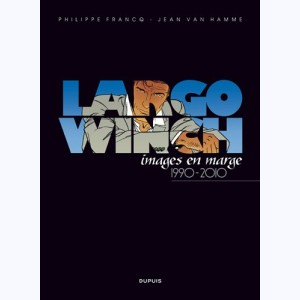 Largo Winch, images en marge 1990-2010