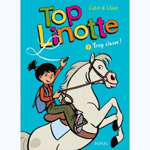 Top Linotte : Tome 3, Trop classe !