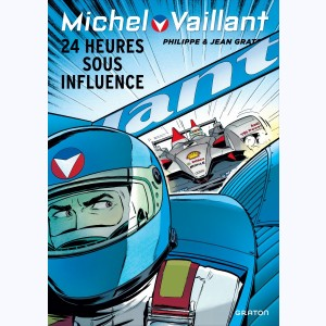 Michel Vaillant : Tome 70, 24 heures sous influence