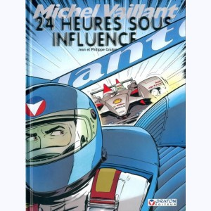 Michel Vaillant : Tome 70, 24 heures sous influence :