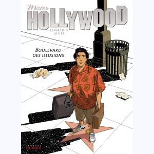 Mister Hollywood : Tome 1, Boulevard des illusions