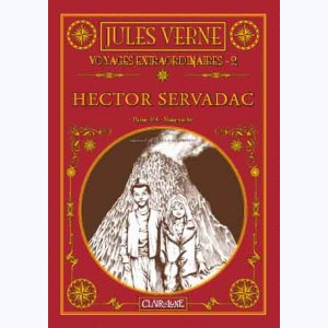 Jules Verne - Voyages extraordinaires : Tome 2, Hector Servadac - Nina-Ruche :