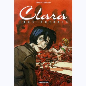 Clara : Tome 1, Faux-fuyants