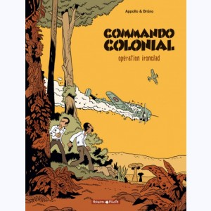 Commando colonial : Tome 1, Opération ironclad