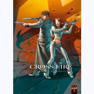 Cross Fire : Tome 1, Opération Judas