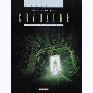 Cryozone : Tome 1, Sueurs froides