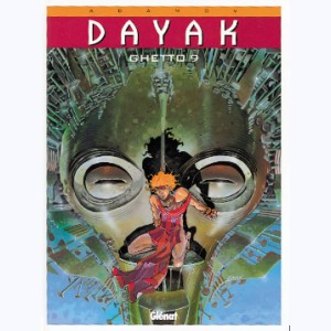 Dayak : Tome 1, Ghetto 9