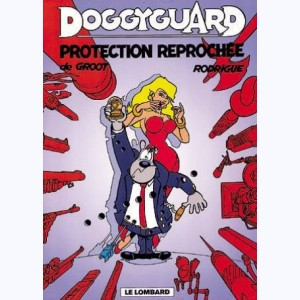 Doggyguard : Tome 1, Protection reprochée !