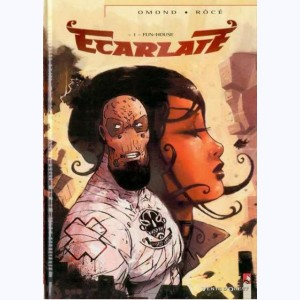 Ecarlate : Tome 1, Fun house