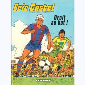 Eric Castel : Tome 4, Droit au but !