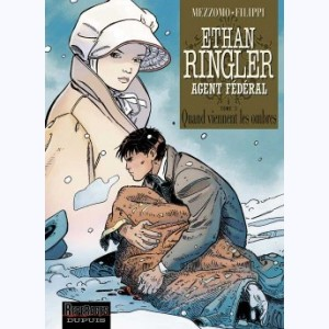 Ethan Ringler agent fédéral : Tome 3, Quand viennent les ombres