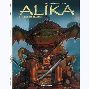 Alika : Tome 3, L'ère des Dragons