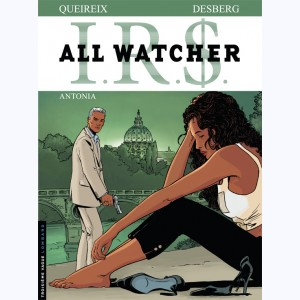 I.R.$. All Watcher : Tome 1, Antonia
