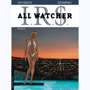 I.R.$. All Watcher : Tome 3, Petra