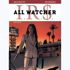 I.R.$. All Watcher : Tome 5, Mia Maï
