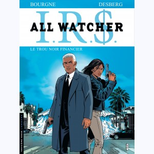 I.R.$. All Watcher : Tome 7, Le trou noir financier