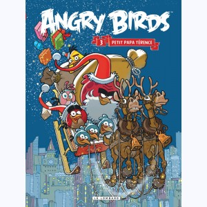 Angry Birds : Tome 3, Petit papa Térence