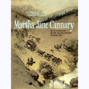 Martha Jane Cannary, Coffret - La vie aventureuse de celle que l'on nommait Calamity Jane